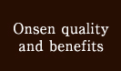 Onsen quality and benefits
