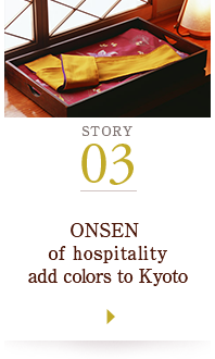 STORY03 ONSEN of hospitality add colors to Kyoto